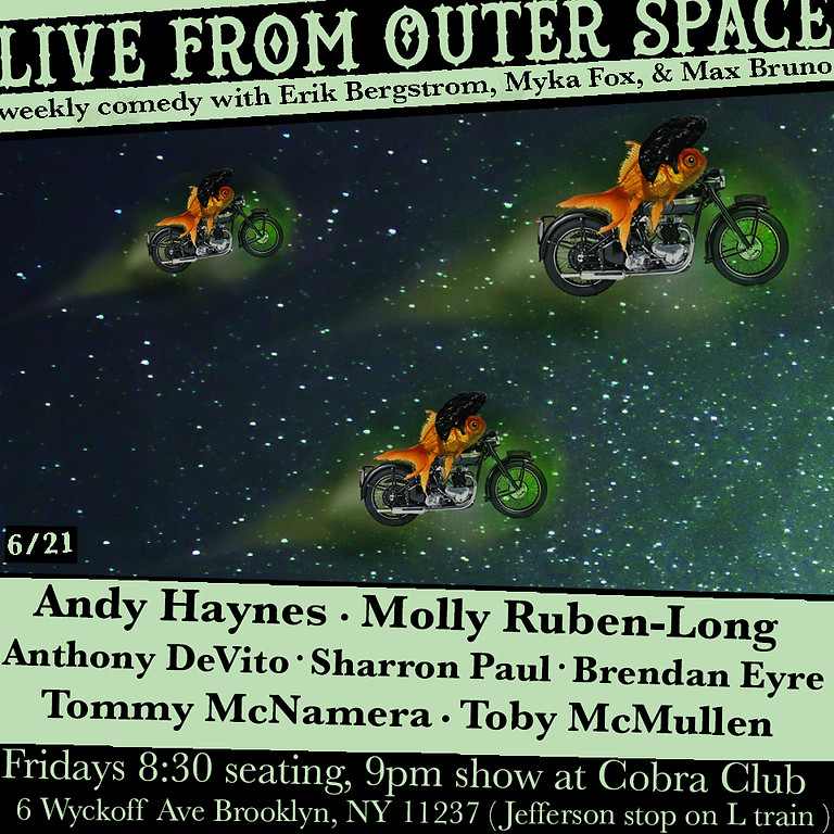 Live From Outer Space 6/21:Andy Haynes, Molly Ruben-Long, Anthony DeVito, Brendan Eyre, & more!