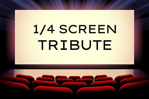 TRIBUTE -1/4 Screen