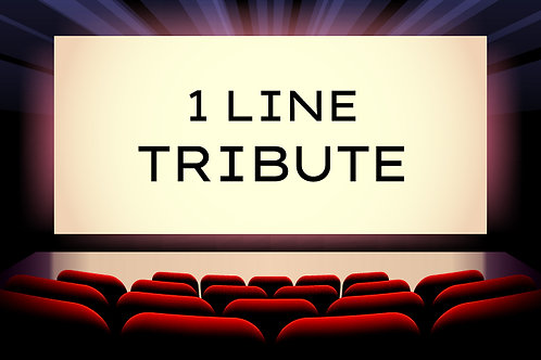 TRIBUTE - 1 Line