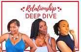 Relationship DEEP DIVE