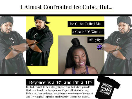 I Almost Confronted Ice Cube, But...