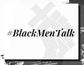 #BlackMenTalk
