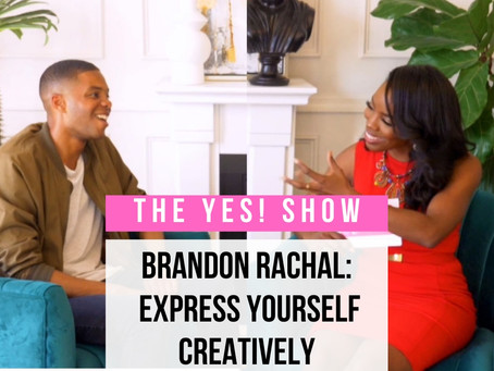 The YES! Show | S3E7|  Brandon Rachal: Express Yourself Creatively