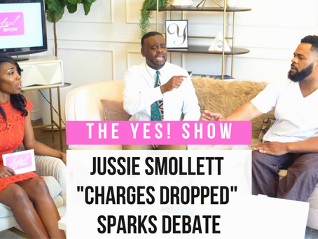 "The YES Show | S3E5 | Jussie Smollett: ""Charges Dropped"" Sparks Debate"