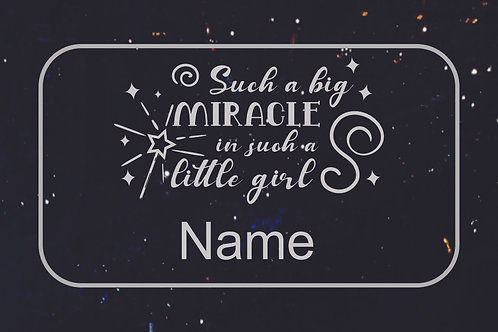 copy of Such a Big Miracle - Girl  - Customize with Name
