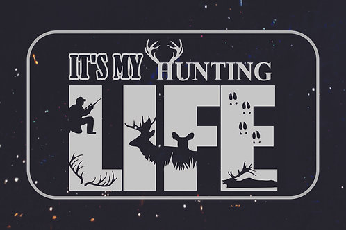 It's My Hunting Life