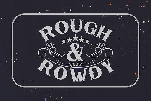 Rough & Rowdy