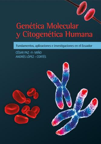 Genética Molecular y Citogenética Humana. FUndamentos, aplicaciones e investigaciones en ecuador
