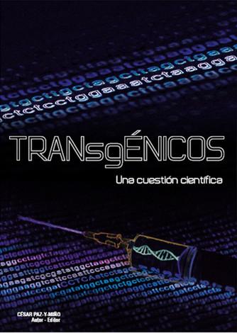 LIBRO COMPLETO: TRANSGÉNICOS UNA CUESTIÓN CIENTÍFICA