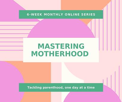 mastering motherhood.PNG
