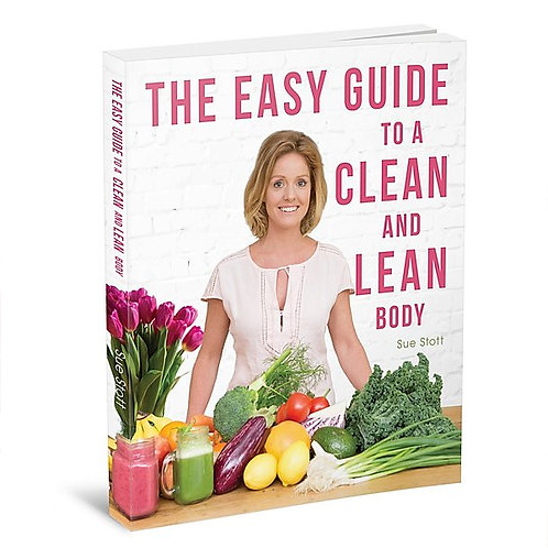 THE EASY GUIDE TO A CLEAN AND LEAN BODY