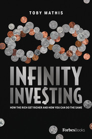 Infinity Investing: How The Rich Get Richer And How You Can Do The Same
