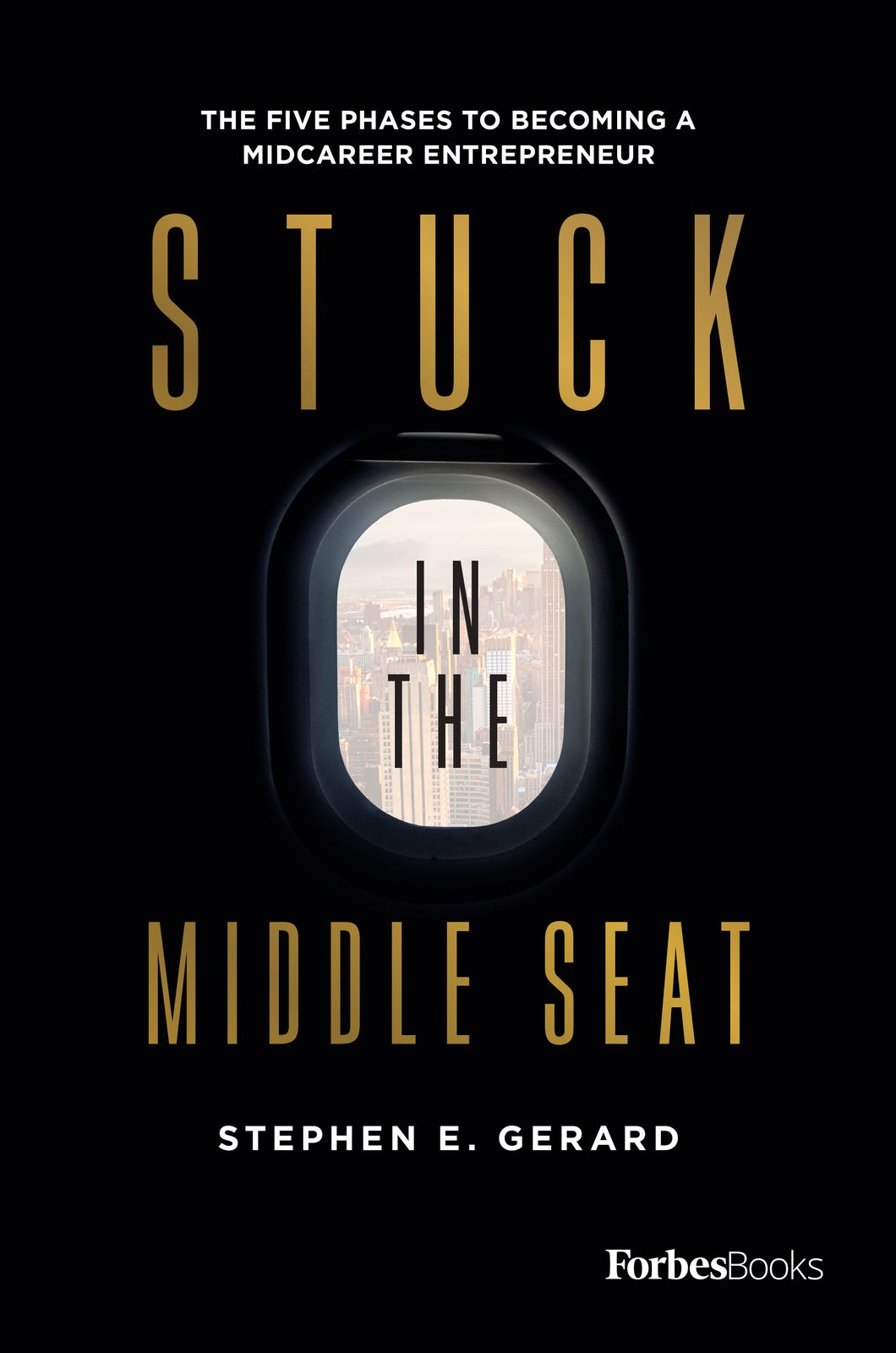 Stuck In The Middle Seat: The Five Phases To Becoming A Midcareer Entrepreneur