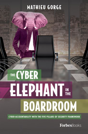 The Cyber-Elephant In The Boardroom: Cyber-Accountability With The Five Pillars Of Security Framework