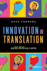 Innovation In Translation: How Big Ideas Really Happen