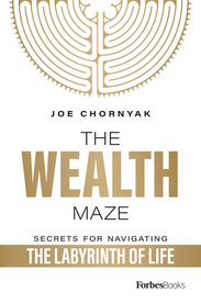 The Wealth Maze: Secrets For Navigating The Labyrinth Of Life