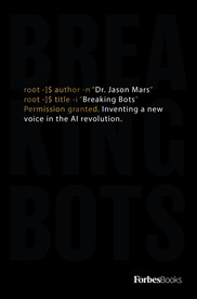 Breaking Bots: Inventing A New Voice In The AI Revolution