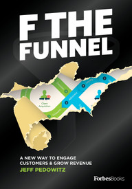 F The Funnel: A New Way To Engage Customers & Grow Revenue