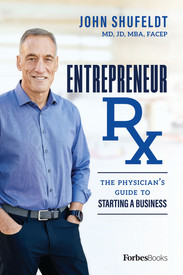 Entrepreneur Rx: The Physician's Guide To Starting A Business