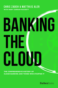 Banking The Cloud: The Comprehensive History Of Cloud Banking And Those Who Started It