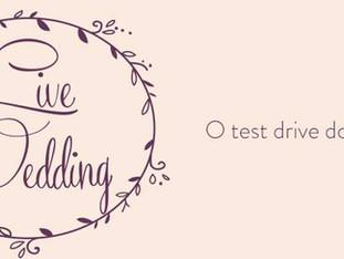 Live Wedding - O test drive do seu sonho.