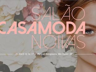Salão CasaModa Noivas 2016 – Panorama Geral