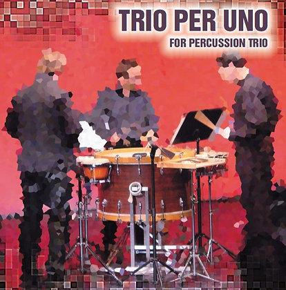 TRIO PER UNO  for percussion trio