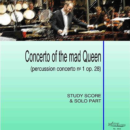 CONCERTO PER PERCUSSIONE E ORCHESTRA no.1 (Concerto of the Mad Queen)  op. 28  P