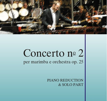 CONCERTO NO. 2 FOR MARIMBA & ORCHESTRA Op. 25  Piano reduction & solo part