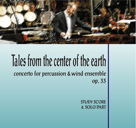 TALES FROM THE CENTER OF THE EARTH op. 33 Partitura  & Solo part   (marimba/perc