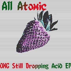 OMG Still Dropping Acid EP
