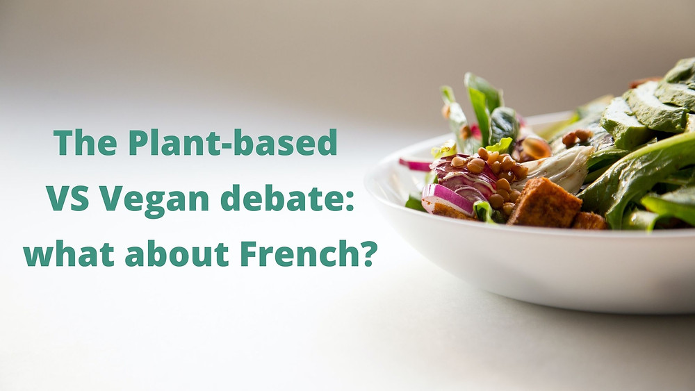 Learn which French translation to choose for your vegan food products