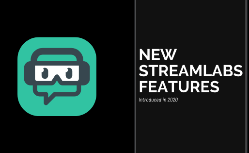 New features of Streamlabs OBS in 2020