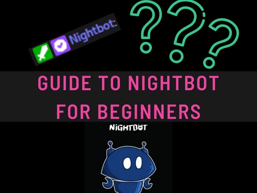 The Ultimate Guide to NightBot for beginners