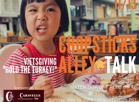 "Chopsticks Alley Talk Live Facebook Feed ""Vietsgiving - Hold the Turkey"""