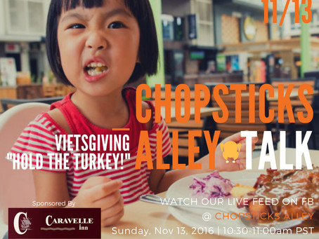"Chopsticks Alley Talk Live Facebook Feed ""Vietsgiving - Hold the Turkey"""