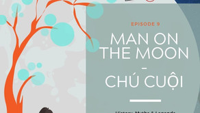 History, Myths and Legends Podcast Series - Episode 9: Vietnam's Chú Cuội or the Man on the Moon