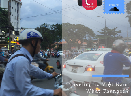 Traveling to Vietnam - What Changed?