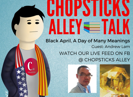 Chopsticks Alley Talk Live - April 30th, a Day of Many Meanings - Episode 14