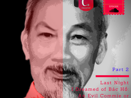 Last Night I Dreamed of Bac Ho, Evil Commie or Gentle Bac Ho? Ho Chi Minh - Part 2