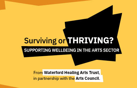 'Surviving or Thriving?' Arts Council and Waterford Healing Arts Trust announce online series