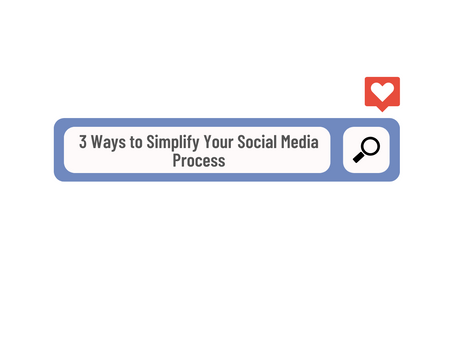 3 Ways to Simplify Your Social Media Process