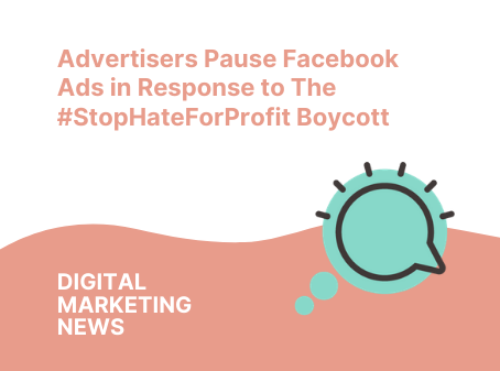 Advertisers Pause Facebook Ads in Response to The #StopHateForProfit Boycott