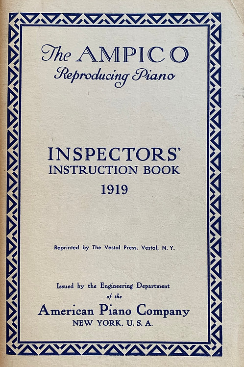 AMPICO Reproducing Piano ( INSPECTORS' INSTRUCTION BOOK 1919 )