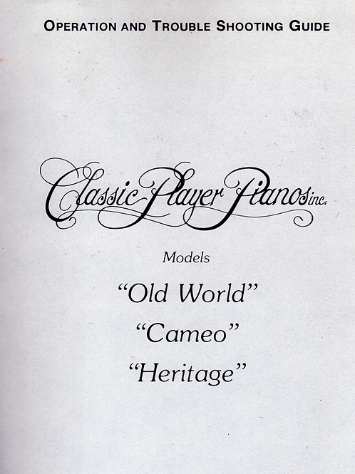 "CLASSIC PLAYER PIANO Inc. ( Models: "" OldWorld "" "" Cameo "" "" Heritage "" )"