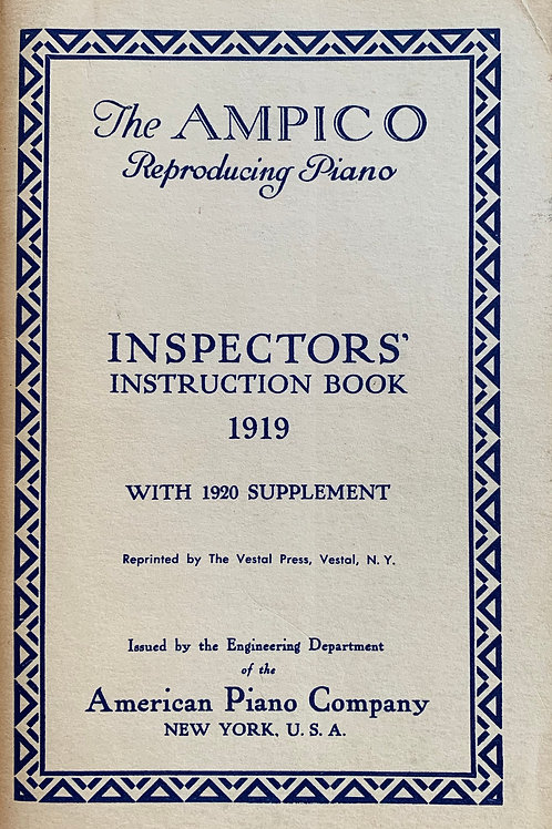 AMPICO Reproducing Piano ( INSPECTORS' INSTRUCTION BOOK 1919 & 1920 SUPPLEMENT )