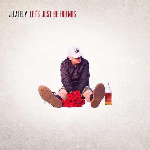 J.Lately-Let's Just Be Friends