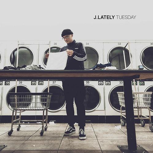 J.Lately - Tuesday