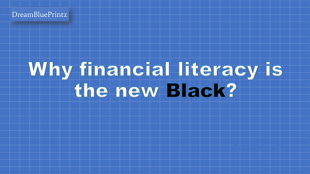 Financial literacy, being money smart, government initiatives towards financial literacy