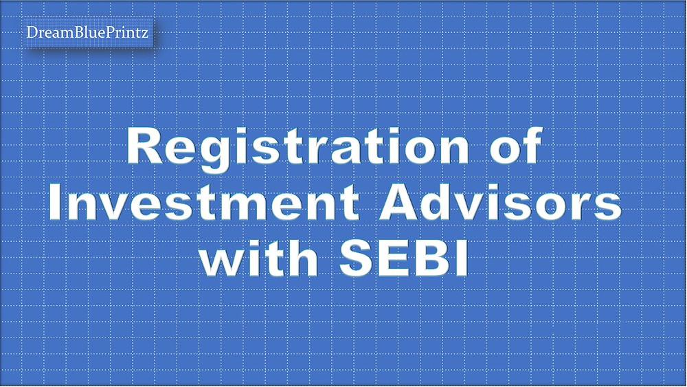 Registering with SEBI as Investment Advisor (RIA)
